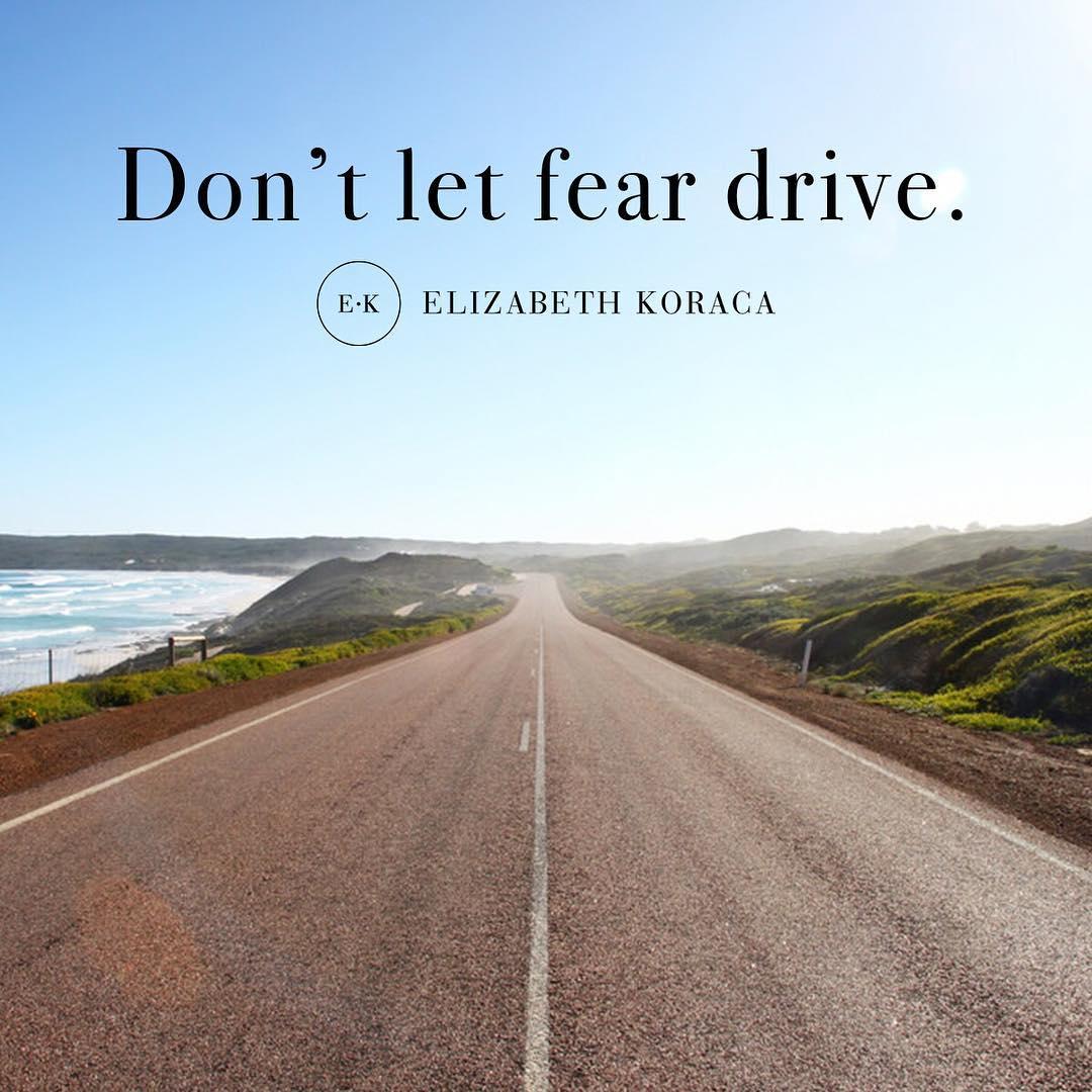 Don't Let Fear Drive